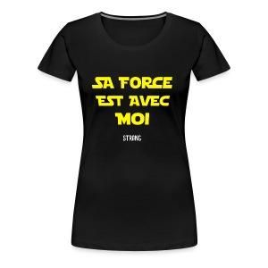 Sa force est avec moi - T-shirt Premium Femme