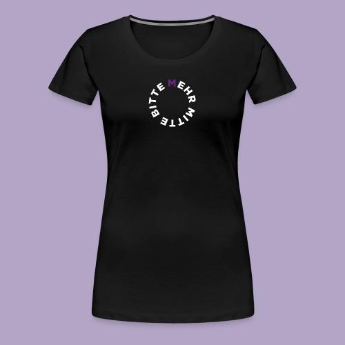 Mehr Mitte Bitte | Julius Raab Stiftung - Frauen Premium T-Shirt