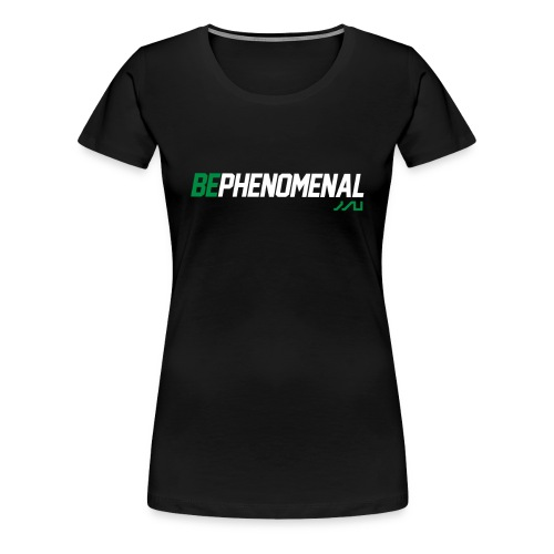 BePhenomenal motivational fitness T-Shirt - Women's Premium T-Shirt
