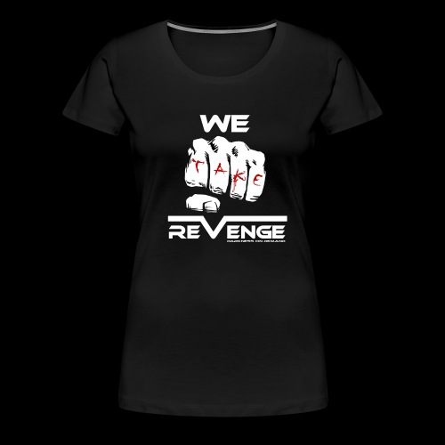 Darkness on Demand - We Take Revenge - Frauen Premium T-Shirt