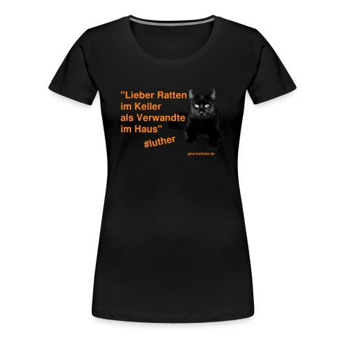 Luther-Zitat - Frauen Premium T-Shirt
