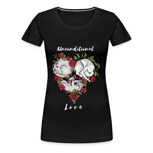 CATS- Unconditional Love/CATS-bedingungslose Liebe - Frauen Premium T-Shirt