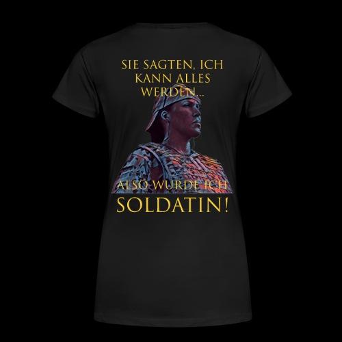 Stolze Soldatin - Frauen Premium T-Shirt