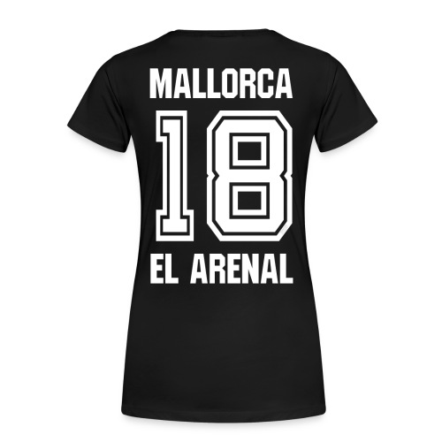 Mallorca El Arenal 2018 - Auch Rückendruck möglich - Frauen Premium T-Shirt