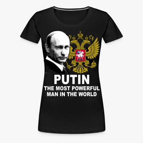 81 Putin The Most Powerful Man in the World - Frauen Premium T-Shirt