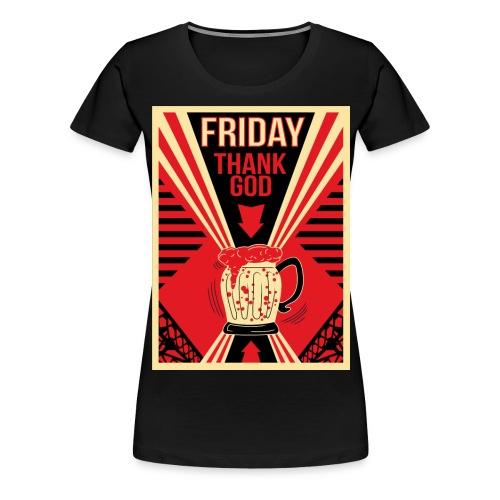 Thank's God it's Friday - T-shirt Premium Femme