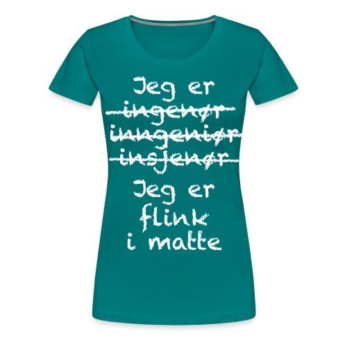 Flink i matte - Premium T-skjorte for kvinner