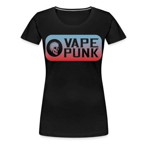 Vape Punk - Frauen Premium T-Shirt
