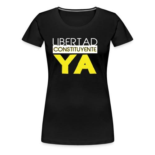 Libertad Consituyente ¡YA! - Camiseta premium mujer