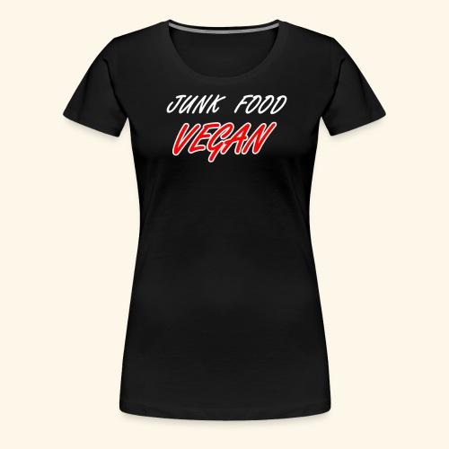 Junk Food Vegan lustiger Spruch Vegane Naschkatzen - Frauen Premium T-Shirt