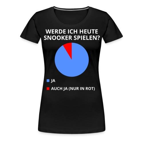 lusitger Snooker Spruch - Frauen Premium T-Shirt