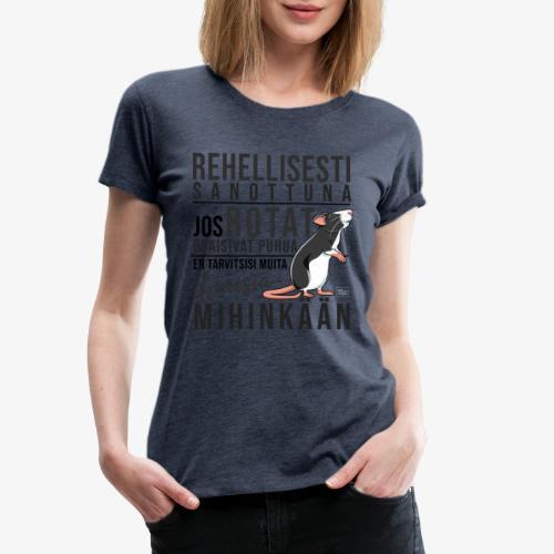 Rotat Osaisivat Puhua IX - Naisten premium t-paita