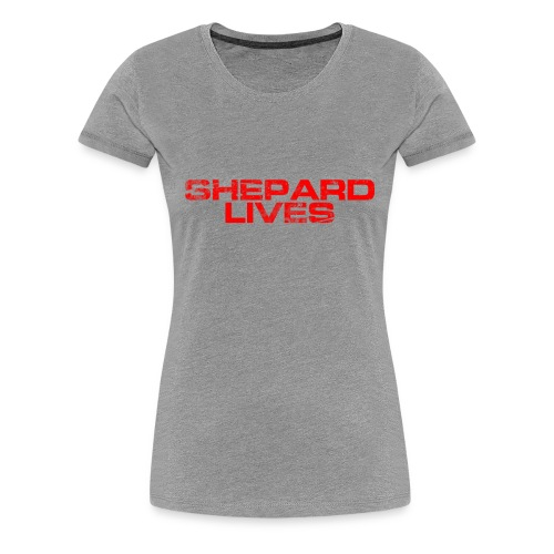 Shepard lives - Women's Premium T-Shirt