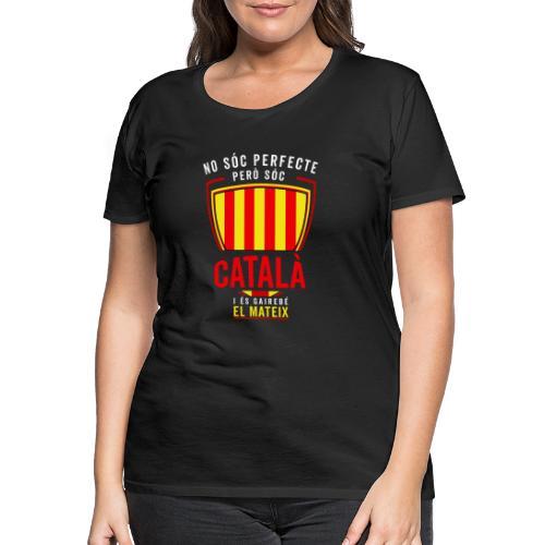 CATALA CATALAN Cataluña Cataluña cataluña - Camiseta premium mujer
