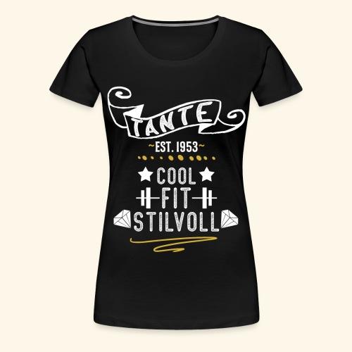 TANTE COOL FIT STILVOLL JAHRGANG 1953 - Frauen Premium T-Shirt
