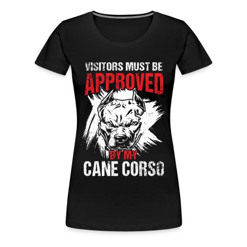Cane Corso Besucher Beschützen Bewachen - Frauen Premium T-Shirt