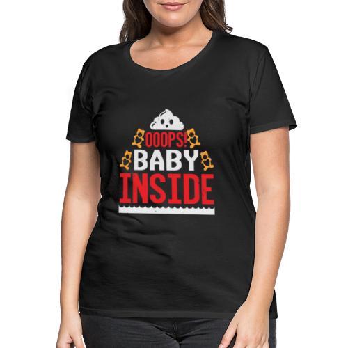 Ooops baby inside - Frauen Premium T-Shirt