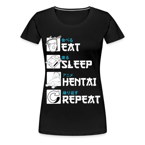 Comer Dormir Hentai Repetir Anime Manga Japonés - Camiseta premium mujer