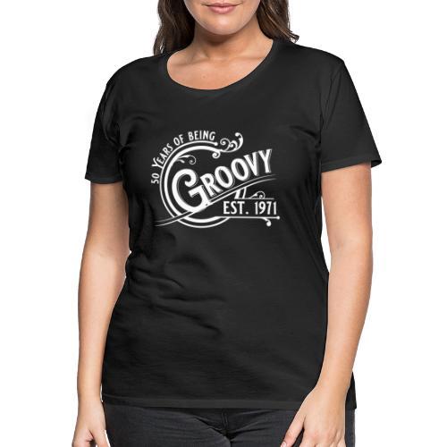 50 years of being groovy Geburtstag Vintage Gift - Frauen Premium T-Shirt