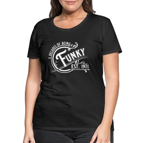 5 decades of being funky Geburtstag Vintage Gift - Frauen Premium T-Shirt