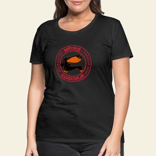 Mäyriskuiskaaja VI - Naisten premium t-paita