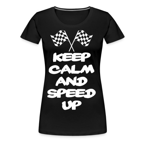 Bleib ruhig Gib Gas - Frauen Premium T-Shirt