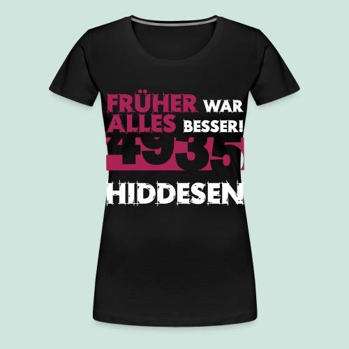 Früher 4935 Hiddesen - Frauen Premium T-Shirt