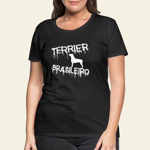 Drip Terrier Brasileiro - Naisten premium t-paita