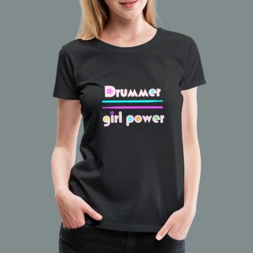 Drummer girlpower rose - idee cadeau batteur - T-shirt Premium Femme
