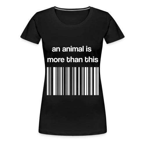 Vegan Text Schriftzug- an animal is more than this - Frauen Premium T-Shirt