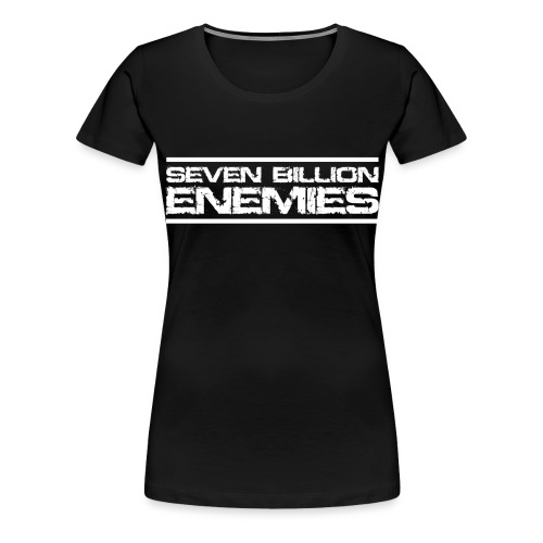 Seven Billion Enemies - BLANC - T-shirt Premium Femme