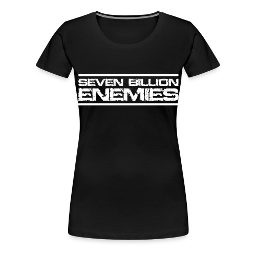 Seven Billion Enemies - BLANC - T-shirt Premium Femme