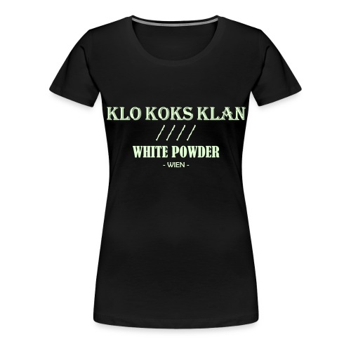 Klo Koks Klan Wien - Frauen Premium T-Shirt