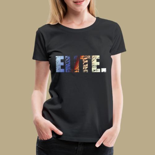 Elite. - Frauen Premium T-Shirt