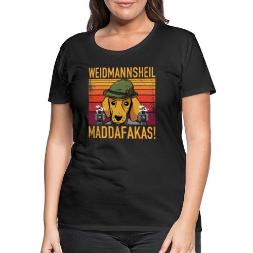 Weidmannsheil Maddafakas! Dackel Jäger Vintage fun - Frauen Premium T-Shirt