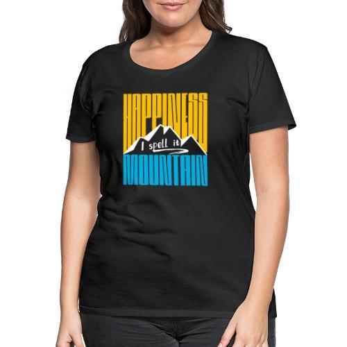 Happiness I spell it Mountain Outdoor Wandern Berg - Frauen Premium T-Shirt