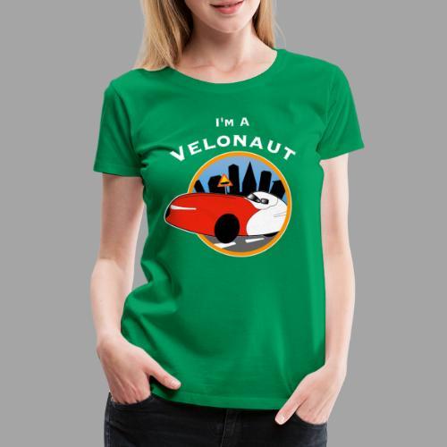 Im a velonaut - Naisten premium t-paita