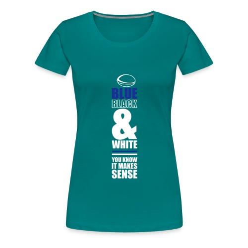 Makes Sense Ball - Women's Premium T-Shirt