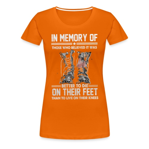 In memory of those who believed - Women's Premium T-Shirt