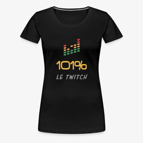 101%LeTiwtch vous présente enfin sa boutique - T-shirt Premium Femme