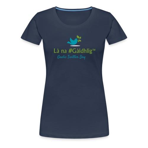 Là na #Gàidhlig - Women's Premium T-Shirt