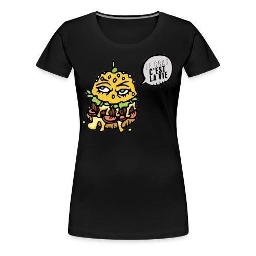Vive le gras - T-shirt Premium Femme