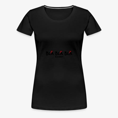 Bla bla bla - T-shirt Premium Femme