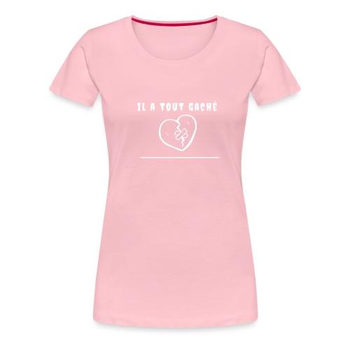 Il a tout gaché - T-shirt Premium Femme