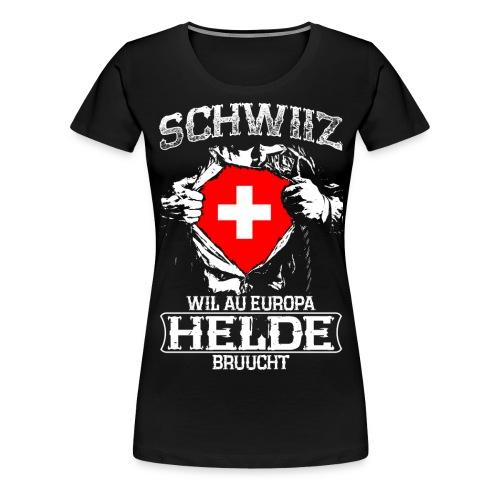 Schwiiz - Europa - Helde - Frauen Premium T-Shirt