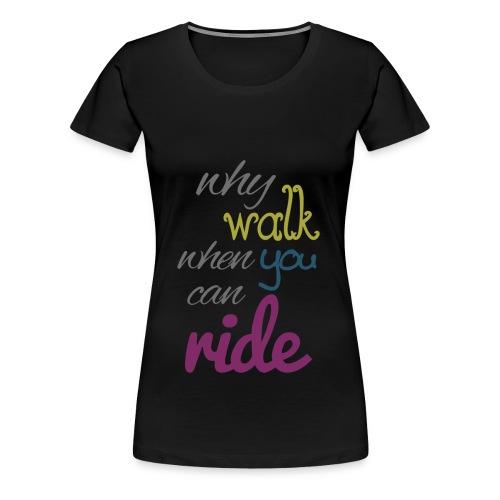 U can Ride - Frauen Premium T-Shirt
