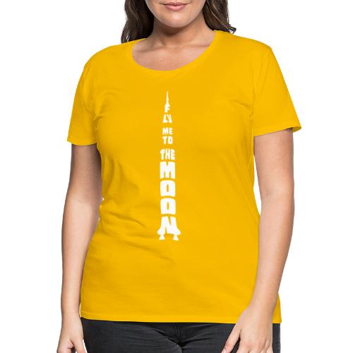 Fly me to the moon - Vrouwen Premium T-shirt