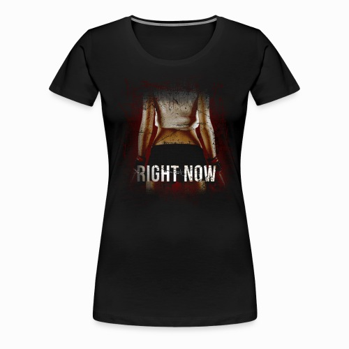Gyrlie - Right Now (Industrial) - Frauen Premium T-Shirt