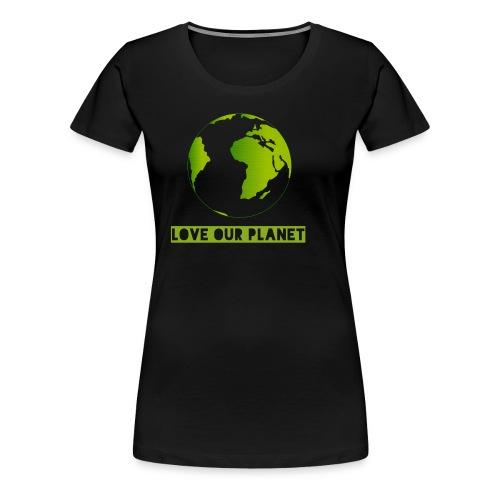 LOVE OUR PLANET - Women's Premium T-Shirt