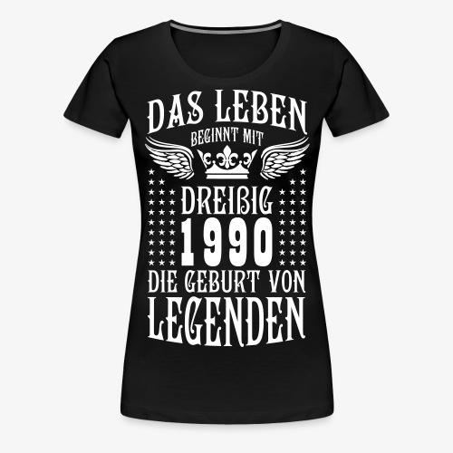 Das Leben beginnt mit 30 Geburt von Legenden 1990 - Frauen Premium T-Shirt